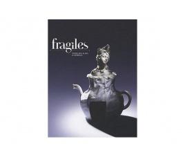 Fragiles. Porcelain, Glass and Ceramics