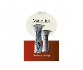 Ceramics Handbooks - Maiolica