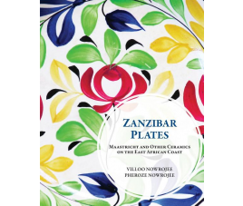 Zanzibar Plates: Maastricht and Other Ceramics on the East African Coast